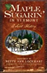 Maple Sugarin' in Vermont: A Sweet Hi...