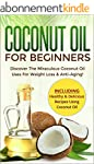 Coconut Oil for Beginners: Discover t...