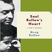 Saul Bellow's Heart: A Son's Memoir | [Greg Bellow]