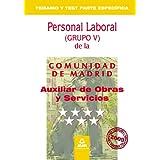 Auxiliar de Obras y Servicios. Personal Laboral de la Comunidad de Madrid. Temario y Test parte Específica. (Spanish...