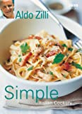 Cover of Simple Italian Cookery by Aldo Zilli 0563521783