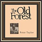 The Old Forest | Peter Taylor