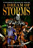 img - for A Dream of Storms (In the Shadow of the Black Sun Book 1) book / textbook / text book