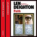 Faith Audiobook by Len Deighton Narrated by James Lailey