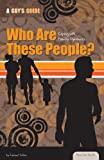 Who Are These People?: Coping with Family Dynamics (Essential Health: A Guys Guide)