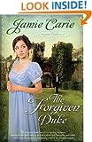 The Forgiven Duke (A Forgotten Castles Novel Book 2)