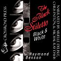 The Black Stiletto: Black & White (       UNABRIDGED) by Raymond Benson Narrated by Arielle DeLisle, Chris Patton, Michael Ray Davis
