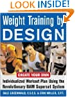 Weight Training By Design: Customize Your Own Fitness and Weight Loss Program Using the Revolutionary BAM Superset System