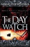 Sergei Lukyanenko The Day Watch: 2/3 (The Night Watch Triology)