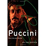 Puccini: His Life and Works (Master Musicians (Paperback Oxford)) ~ Julian Budden