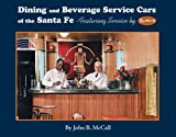 img - for Dining and Beverage Service Cars of the Santa Fe book / textbook / text book