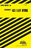 "Notes on Faulkner's ""As I Lay Dying"" (Cliffs notes)"