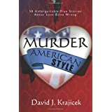 Murder, American Style: 50 Unforgettable True Stories About Love Gone Wrong