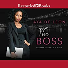 The Boss Audiobook by Aya De Leon Narrated by Patricia Floyd