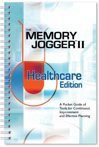 The Memory Jogger II Healthcare Edition: A Pocket Guide...
