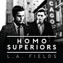 Homo Superiors Audiobook by L.A. Fields Narrated by Daniel Storm