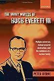 The Many Worlds of Hugh Everett III: Mul...