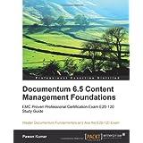 Documentum 6.5 Content Management Foundations ~ (Technical Architect)...