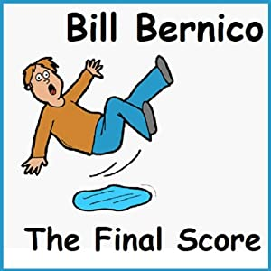 The Final Score | [Bill Bernico]
