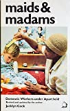 img - for Maids and Madams: Domestic Workers Under Apartheid by Jacklyn Cock (1990-06-03) book / textbook / text book