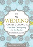 img - for My Wedding Planner & Organizer: Keep Track of Everything for the Big Day: Wedding Planner book / textbook / text book