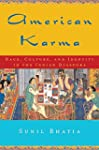 American Karma: Race, Culture, and Id...
