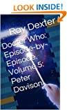 Doctor Who: Episode-by-Episode. Volume 5: Peter Davison