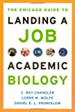 img - for The Chicago Guide to Landing a Job in Academic Biology (Chicago Guides to Academic Life) book / textbook / text book