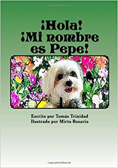 Hola! ¡Mi nombre es Pepe! (Spanish Edition) (Spanish) Paperback