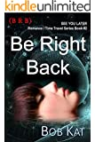 Be Right Back (BRB) (CUL8R Time Travel Book 2)