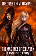 The Machines of Bellatrix (The Girls From Alcyone Book 2)