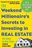 img - for By Mike Summey The Weekend Millionaire's Secrets to Investing in Real Estate: How to Become Wealthy in Your Spare T (1st Edition) book / textbook / text book