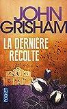 La Derni�re R�colte par Grisham