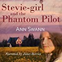 Stevie-girl and the Phantom Pilot: The Phantom Series Audiobook by Ann Swann Narrated by Janet Borrus