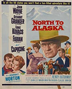 North to Alaska Poster Movie C 11x17 John Wayne Stewart Granger Ernie Kovacs Fabian