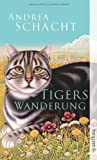 Tigers Wanderung: Roman (Katzengeschichten)