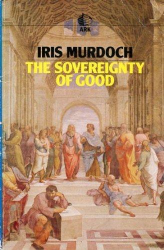 The Sovereignty of Good, Murdoch, Iris