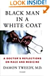 Black Man in a White Coat: A Doctor's...