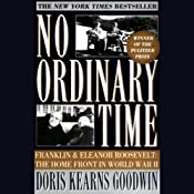 No Ordinary Time: Franklin and Eleanor Roosevelt, The Home Front in World War II | [Doris Kearns Goodwin]