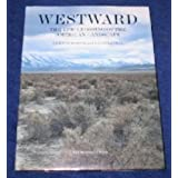 Westward: The Epic Crossing of the American Landscape