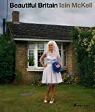 Beautiful Britain: Photographs from the 1970s to the Present (3791347012) by McKell, Iain