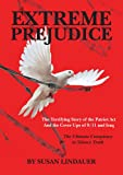 EXTREME PREJUDICE: The Terrifying Story of the Patriot Act and the Cover Ups of 9/11 and Iraq (English Edition)