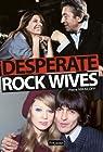 Desperate Rock Wives par Mikaïloff