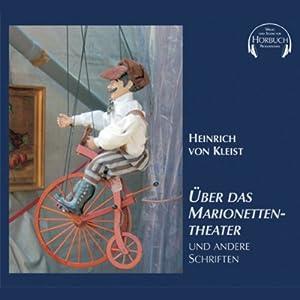Über das Marionettentheater und andere Schriften Hörbuch