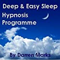 The Deep & Easy Sleep Programme (       UNABRIDGED) by Darren Marks