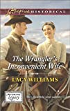 The Wranglers Inconvenient Wife (Wyoming Legacy)