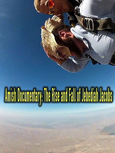 Amish Documentary: The Rise and Fall of Jebediah Jacobs