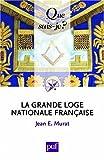 echange, troc Murat Jean E. - La Grande Loge nationale française