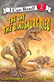 img - for The Day the Dinosaurs Died (I Can Read Level 2) book / textbook / text book