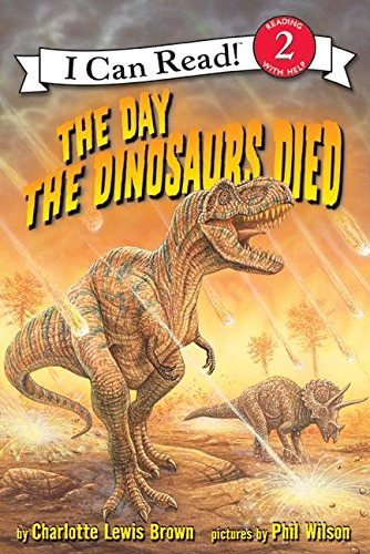 The Day the Dinosaurs Died (I Can Read. Level 2)